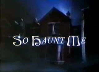 So Haunt Me (3)