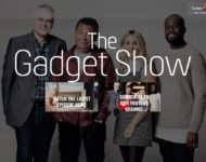 Here is a Link to The Gadget Show (NEW) Official Website