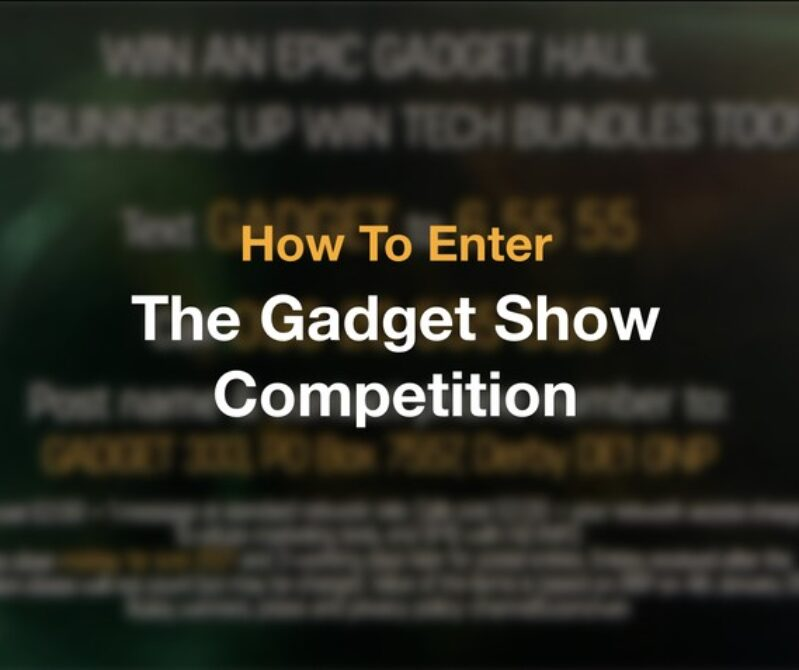 How To Enter The Gadget Show COMPETITION , Information , Text Number and Copmetition End Dates From  Ch5's TV Show   Have a GO , You Might Win !